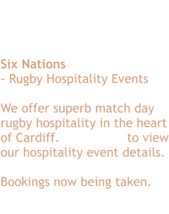 Radisson Blu Cardiff Featuring…  2020 Six Nations - Rugby Hospitality Events  We offer superb match day rugby hospitality in the heart of Cardiff. Click here to view our hospitality event details.  Bookings now being taken.